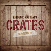 Epidemic Presents: Crates (Oro Edition) de Various Artists