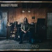 Lou Lou Land von Mangy Pride
