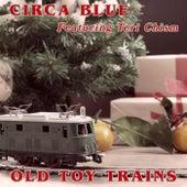 Old Toy Trains (feat. Teri Chism) von Circa Blue