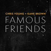 Famous Friends by Chris Young