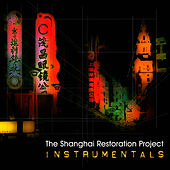 Instrumentals de The Shanghai Restoration Project