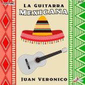 La Guitarra Mexicana de Juan Veronico Con La Guitarra Magica