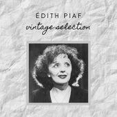 Édith Piaf - Vintage Selection by Édith Piaf