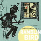 Ramblin Bird von Christoph Neuhaus