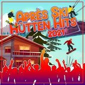 Après Ski Hütten Hits 2021 von Various Artists