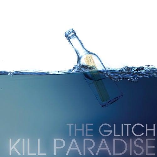 The Glitch by Kill Paradise