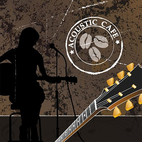 Acoustic Cafe by Various Artists