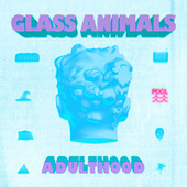 ADULTHOOD by Glass Animals