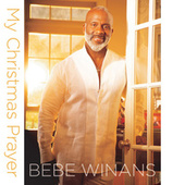 My Christmas Prayer (Remastered) by BeBe Winans