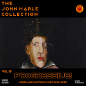 The John Harle Collection Vol. 13: Progressive! (Songs and Electronic Music 2005-2020) von John Harle