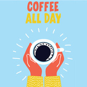 Coffee All Day de Various Artists
