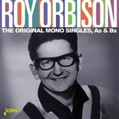 The Original Mono Singles, As & Bs von Roy Orbison