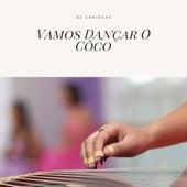 Vamos Dançar o Côco by Os Cariocas