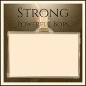 Strong Powerful Bops by Various Artists