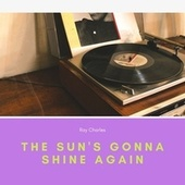 The Sun's Gonna Shine Again by Ray Charles