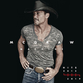 McGraw Machine Hits: 2013-2019 by Tim McGraw