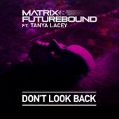 Don't Look Back von Matrix and Futurebound