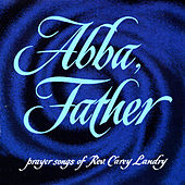 Abba, Father by Rev. Carey Landry
