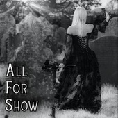 All for Show by The Unknown Brothers