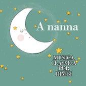 A Nanna musica classica per bimbi by Various Artists