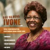 Bau da Dona Ivone, Ep. 2 by Various Artists