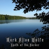 South of the Border by Mark Allan Wolfe