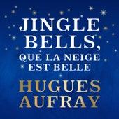 Jingle Bells, que la neige est belle de Hugues Aufray