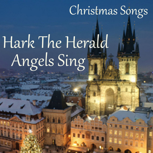 Christmas Songs - Hark the Herald Angels Sing by Christmas Songs