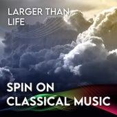 Spin On Classical Music 3 - Larger Than Life von Herbert Von Karajan