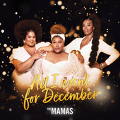 All I Want For December by The Mamas