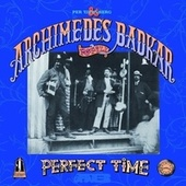 A Perfect Time by Archimedes Badkar