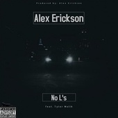 No L's (feat. Tyler Malik) by Alex Erickson