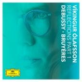Reflections Pt. 1 / Debussy: Bruyères de Vikingur Olafsson