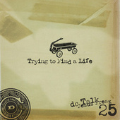 Trying to Find A Life by DC Talk