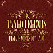 Tango Legends Vol. 8: Female Voices of Tango by Various Artists