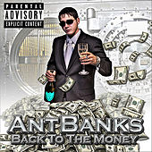 Back to the Money Mixtpae by Ant Banks