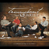 Songs from the Heart by Triumphant Quartet
