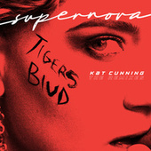 Supernova (tigers blud) (The Remixes) by Kat Cunning