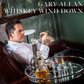 Whiskey Wind Down von Gary Allan
