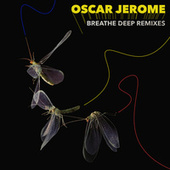 Breathe Deep Remixes de Oscar Jerome