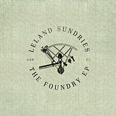 The Foundry EP de Leland Sundries