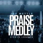Praise Medley (Live in London) by Joe Mettle