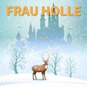 Frau Holle by Grimms Märchen