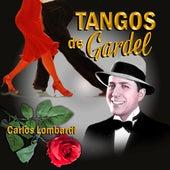 Tangos de Gardel de Carlos Lombardi