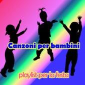 Canzoni per bambini -playlist per la festa by Various Artists