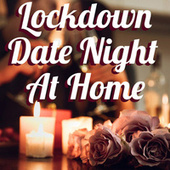 Lockdown Date Night At Home by Various Artists