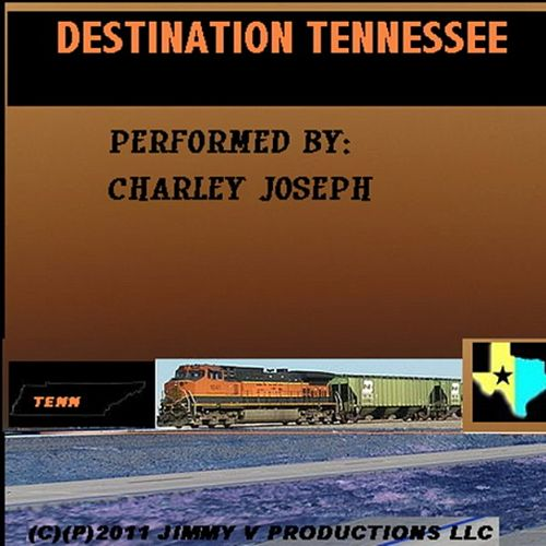 Destination Tennessee - Single by Charley Joseph