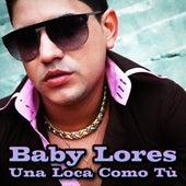 A una Loca Como Tù (feat. El Bicho, Candyman) de Baby Lores