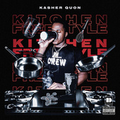 Kitchen Freestyle by Kasher Quon