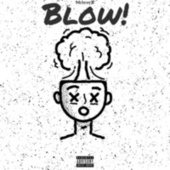 Blow! (Extended Version) von McbrayX
